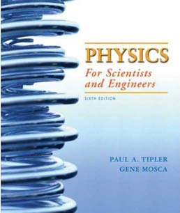 Physics for Scientists and Engineers by Paul A. Tipler; Gene Mosca - Sixth Edition, 2008 from Macmillan Student Store
