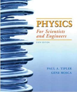 Physics for Scientists and Engineers, Volume 1 by Paul A. Tipler, Gene Mosca - Sixth Edition, 2008 from Macmillan Student Store