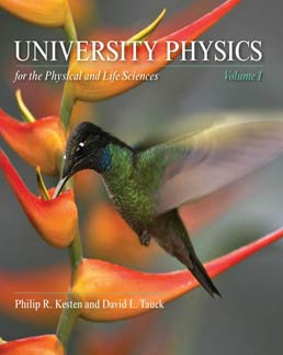 University Physics for the Physical and Life Sciences by Philip R. Kesten; David L. Tauck - First Edition, 2012 from Macmillan Student Store