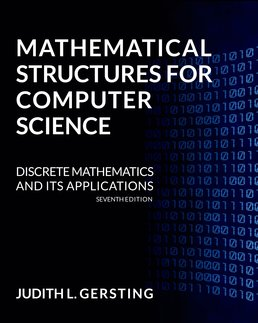 Mathematical Structures for Computer Science by Judith L. Gersting - Seventh Edition, 2015 from Macmillan Student Store