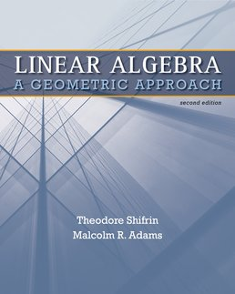 Linear Algebra by Ted Shifrin; Malcolm Adams - Second Edition, 2011 from Macmillan Student Store