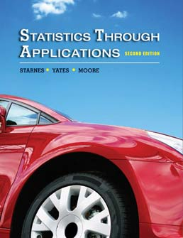 Statistics Through Applications by Daren S. Starnes; David Moore; Dan Yates - Second Edition, 2011 from Macmillan Student Store