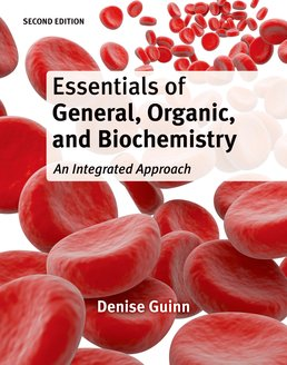 Essentials of General, Organic, and Biochemistry by Denise Guinn - Second Edition, 2014 from Macmillan Student Store