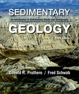Sedimentary Geology by Donald R. Prothero; Fred Schwab - Third Edition, 2014 from Macmillan Student Store