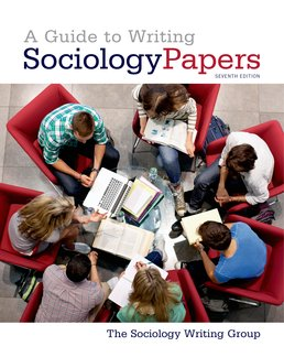 Guide to Writing Sociology Papers by The Sociology Writing Group - Seventh Edition, 2014 from Macmillan Student Store