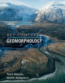Key Concepts in Geomorphology by Paul R. Bierman; David R. Montgomery - First Edition, 2013 from Macmillan Student Store