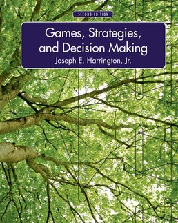 Games, Strategies, and Decision Making by Joseph Harrington - Second Edition, 2015 from Macmillan Student Store
