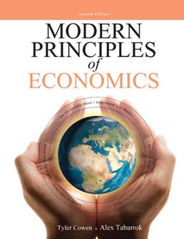 Modern Principles of Economics by Tyler Cowen; Alex Tabarrok - Second Edition, 2012 from Macmillan Student Store