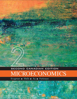Microeconomics: Canadian Edition by Paul Krugman; Robin Wells; Iris Au; Jack Parkinson - Second Edition, 2014 from Macmillan Student Store