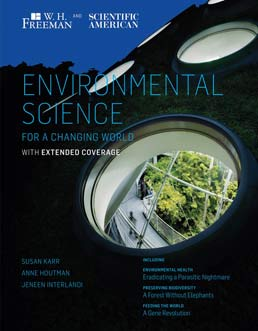 Scientific American Environmental Science for a Changing World with Extended Coverage by Susan Karr; Anne Houtman; Jeneen Interlandi;  - First Edition, 2013 from Macmillan Student Store