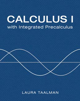 Calculus I with Integrated Precalculus by Laura Taalman - First Edition, 2014 from Macmillan Student Store