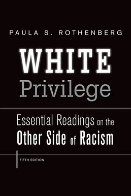White Privilege by Paula S. Rothenberg - Fifth Edition, 2015 from Macmillan Student Store