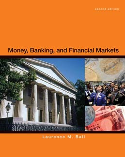 Money, Banking and Financial Markets by Laurence Ball - Second Edition, 2012 from Macmillan Student Store
