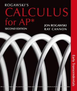 Rogawski's Calculus Early Transcendentals for AP® by Jon Rogawski; Ray Cannon - Second Edition, 2012 from Macmillan Student Store