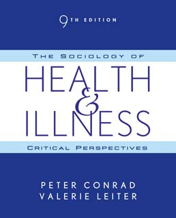 Sociology of Health and Illness by Peter Conrad; Valerie Leiter - Ninth Edition, 2013 from Macmillan Student Store