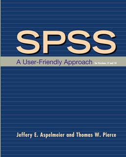 SPSS: A User-Friendly Approach for Versions 17 and 18 by Jeffery E. Aspelmeier; Thomas W. Pierce - First Edition, 2011 from Macmillan Student Store
