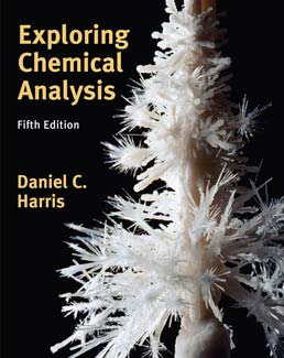 Exploring Chemical Analysis by Daniel C. Harris - Fifth Edition, 2012 from Macmillan Student Store