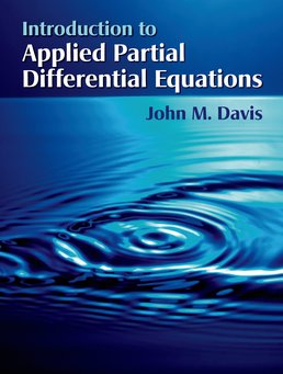 Introduction to Applied Partial Differential Equations by John M. Davis - First Edition, 2013 from Macmillan Student Store