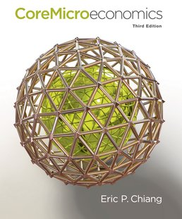 CoreMicroeconomics by Eric Chiang - Third Edition, 2014 from Macmillan Student Store