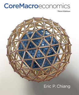 CoreMacroeconomics by Eric Chiang - Third Edition, 2014 from Macmillan Student Store