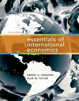 Essentials of International Economics by Robert C. Feenstra; Alan M. Taylor - Third Edition, 2015 from Macmillan Student Store
