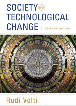 Society and Technological Change by Rudi Volti - Seventh Edition, 2014 from Macmillan Student Store