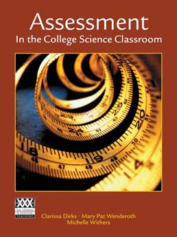 Assessment in the College Science Classroom by Clarissa Dirks; Mary Pat Wenderoth; Michelle Withers  - First Edition, 2014 from Macmillan Student Store