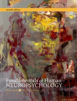Fundamentals of Human Neuropsychology by Bryan Kolb; Ian Q. Whishaw - Seventh Edition, 2015 from Macmillan Student Store