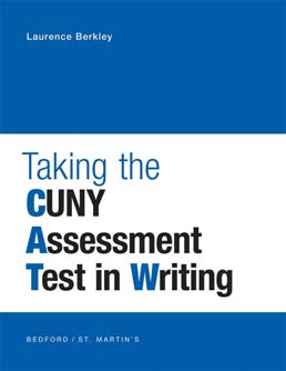 Taking the CUNY Assessment Test in Writing by Laurence D. Berkley - First Edition, 2012 from Macmillan Student Store