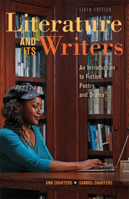 Literature and Its Writers by Ann Charters; Samuel Charters - Sixth Edition, 2013 from Macmillan Student Store