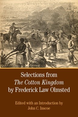 Selections from The Cotton Kingdom by Frederick Law Olmsted by Frederick Law Olmsted; Edited with an Introduction by John Inscoe - First Edition, 2014 from Macmillan Student Store