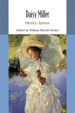 Daisy Miller by Henry James; William Decker - First Edition, 2013 from Macmillan Student Store