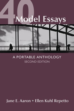 40 Model Essays by Jane E. Aaron; Ellen Kuhl Repetto - Second Edition, 2013 from Macmillan Student Store