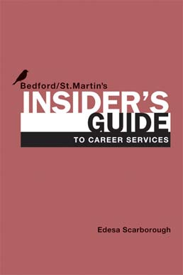 Insider's Guide to Career Services by Bedford/St. Martin's - First Edition, 2012 from Macmillan Student Store