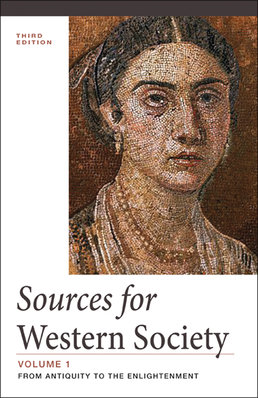 Sources for Western Society, Volume 1 by John P. McKay; Clare Haru Crowston; Merry E. Wiesner-Hanks; Joe Perry  - Third Edition, 2014 from Macmillan Student Store