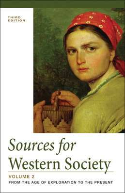 Sources for Western Society, Volume 2 by John P. McKay; Clare Haru Crowston; Merry E. Wiesner-Hanks; Joe Perry  - Third Edition, 2014 from Macmillan Student Store