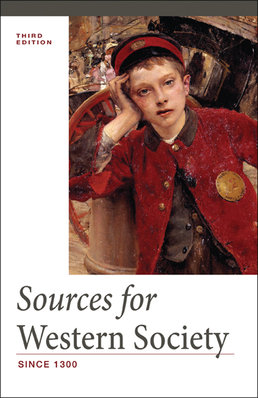 Sources for Western Society, Since 1300 by John P. McKay; Clare Haru Crowston; Merry E. Wiesner-Hanks; Joe Perry  - Eleventh Edition, 2014 from Macmillan Student Store