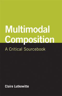 Multimodal Composition by Claire Lutkewitte - First Edition, 2014 from Macmillan Student Store