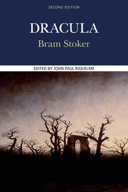 Dracula by Bram Stoker; Edited by John Paul Riquelme - Second Edition, 2016 from Macmillan Student Store