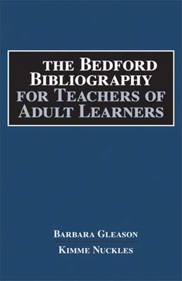 Bedford Bibliography for Teachers of Adult Learners by Barbara Gleason; Kimme Nuckles - First Edition, 2015 from Macmillan Student Store