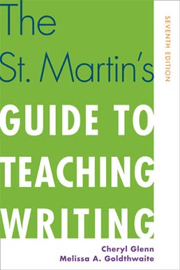 St. Martin's Guide to Teaching Writing by Cheryl Glenn; Melissa A. Goldthwaite - Seventh Edition, 2014 from Macmillan Student Store