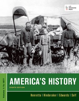 America's History, Volume I by James A. Henretta; Eric Hinderaker; Rebecca Edwards; Robert O. Self - Eighth Edition, 2014 from Macmillan Student Store