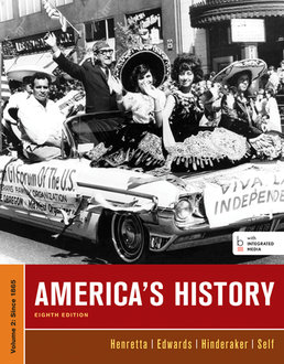 America's History, Volume II by James A. Henretta; Eric Hinderaker; Rebecca Edwards; Robert O. Self - Eighth Edition, 2014 from Macmillan Student Store