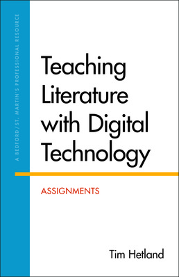 Teaching Literature with Digital Technology by Tim Hetland - First Edition, 2017 from Macmillan Student Store