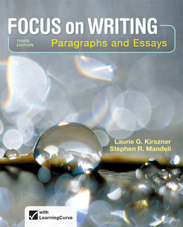 Focus on Writing by Laurie G. Kirszner; Stephen R. Mandell - Third Edition, 2014 from Macmillan Student Store