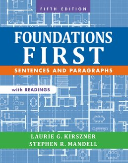 Foundations First with Readings by Laurie G. Kirszner; Stephen R. Mandell - Fifth Edition, 2015 from Macmillan Student Store