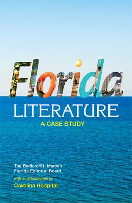 Florida Literature by The Bedford/St. Martin's Florida Editorial Board - First Edition, 2013 from Macmillan Student Store
