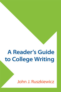 Reader's Guide to College Writing by John J. Ruszkiewicz - First Edition, 2014 from Macmillan Student Store