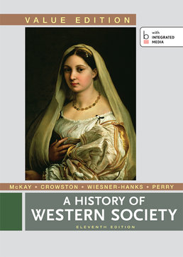History of Western Society, Value Edition, Combined by John P. McKay; Clare Haru Crowston; Merry E. Wiesner-Hanks; Joe Perry  - Eleventh Edition, 2014 from Macmillan Student Store
