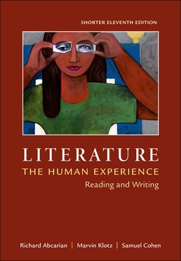 Literature: The Human Experience, Shorter Edition by Richard Abcarian; Marvin Klotz; Samuel Cohen - Eleventh Edition, 2015 from Macmillan Student Store